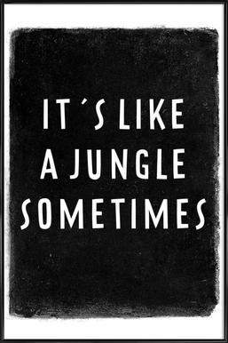 It's like a jungle sometimes - Poster in Standard Frame