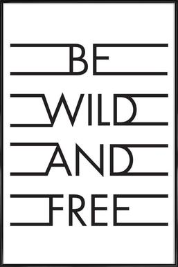 Be Wild & Free - White - Affiche sous cadre standard