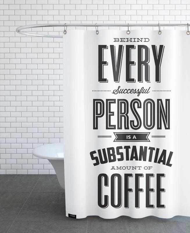 Lustig, Zitate & Slogans, Schwarz & Weiß, Kaffee, Behind Every Person -Duschvorhang