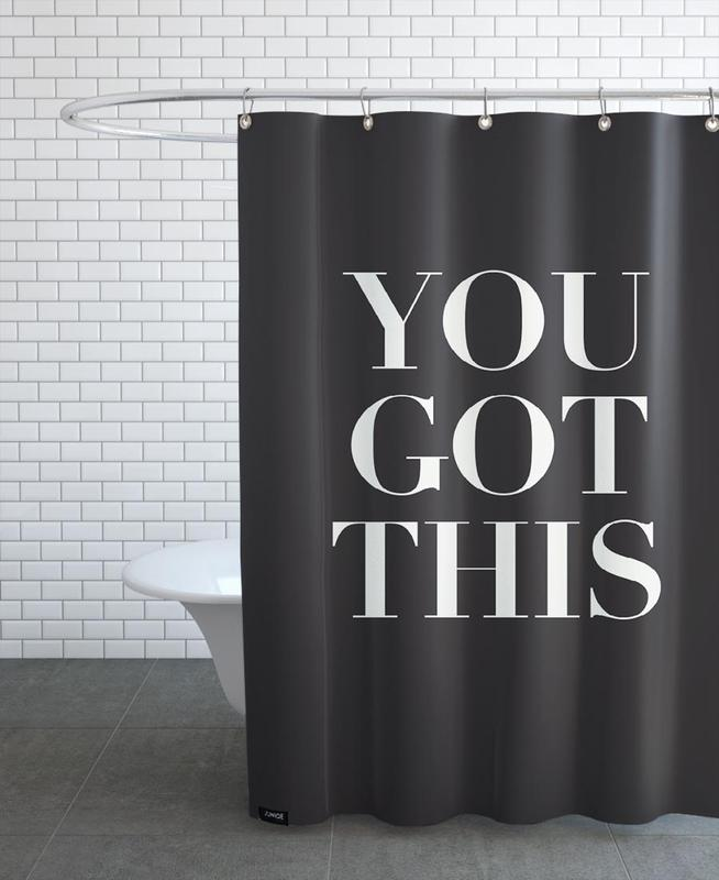 You Got This Shower Curtain