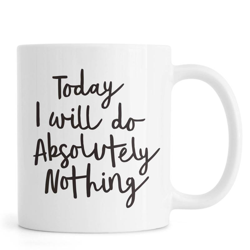 Today I Will Do Absolutely Nothing -Tasse