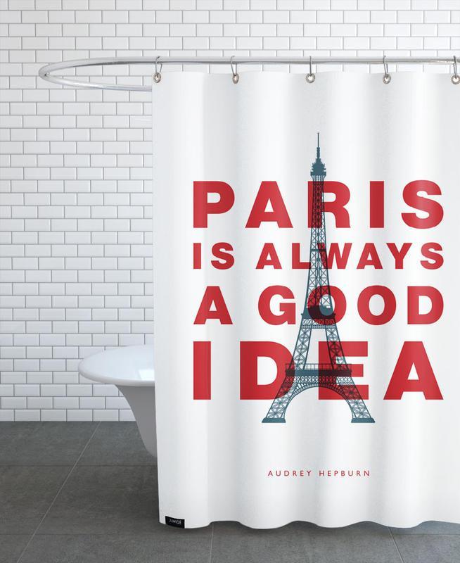 Paris is Always a Good Idea Shower Curtain