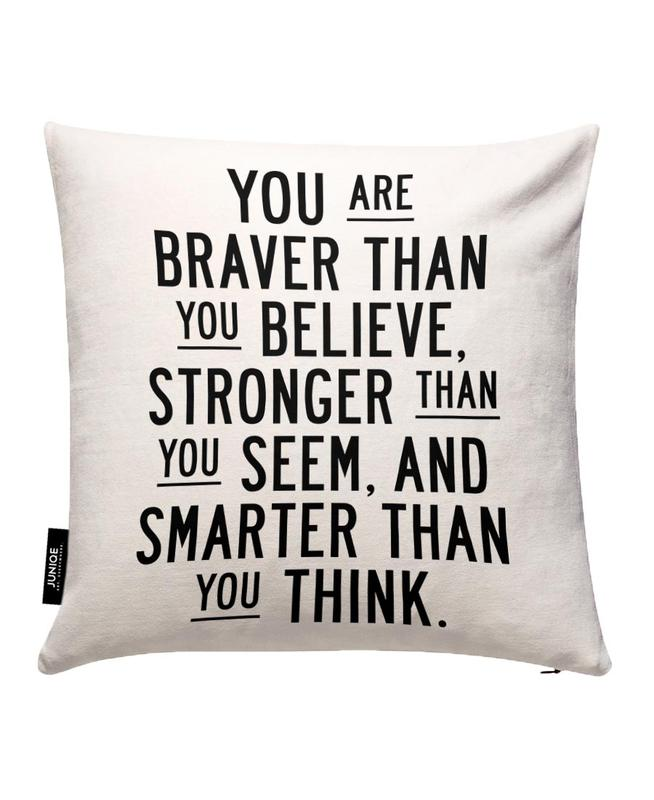 You Are Braver Than You Believe Cushion Cover