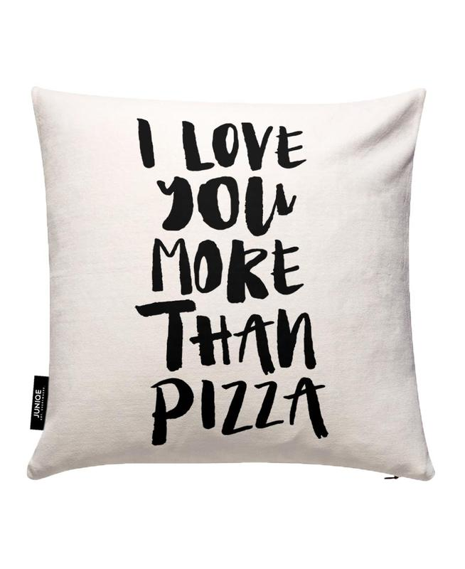 I Love You More Than Pizza Kissenbezug