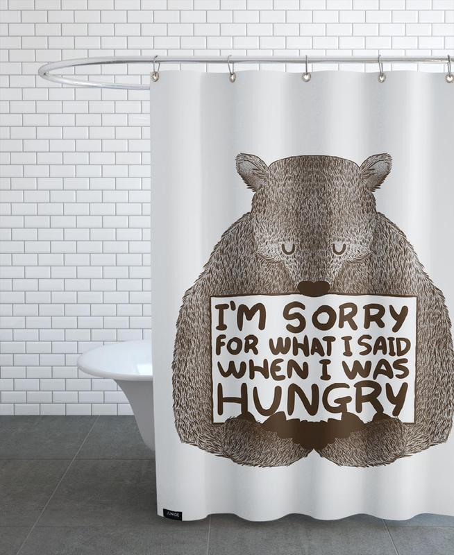 I'm Sorry For What I Said When I Was Hungry Shower Curtain