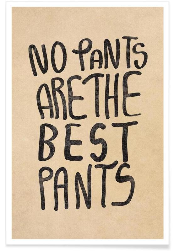 Humour, Citations et slogans, No Pants are the best Pants affiche