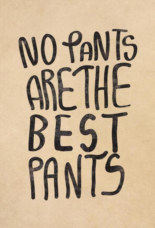 No Pants are the best Pants Aluminium Print