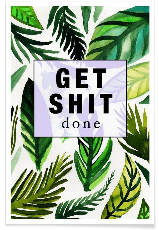 Feuilles & Plantes, Citations et slogans, Get Shit Done affiche