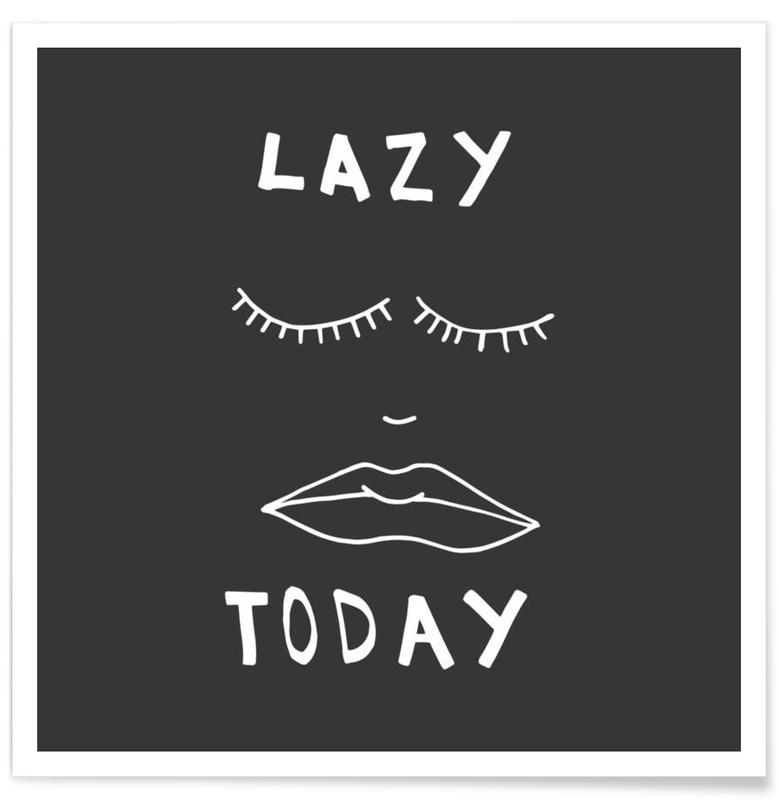 Black & White, Quotes & Slogans, Lazy Today Poster