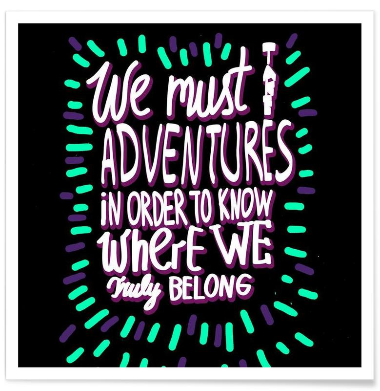 Quotes & Slogans, We Must Take Adventures Back Poster