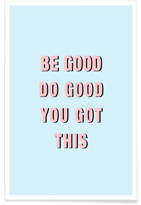 Be Good Do Good Poster