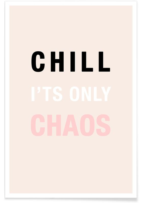 Chill It's Only Chaos Poster