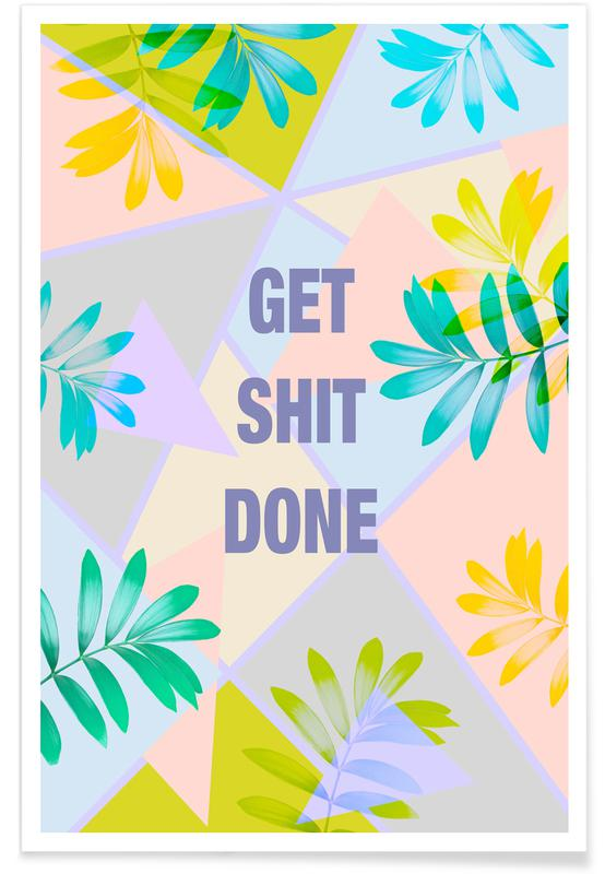 Get Shit Done Tropical -Poster