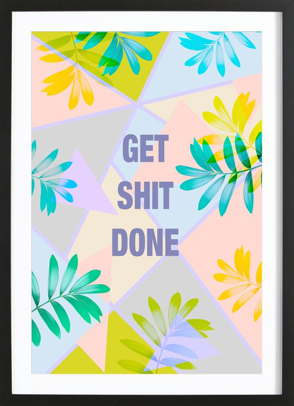 Get Shit Done Tropical Framed Print