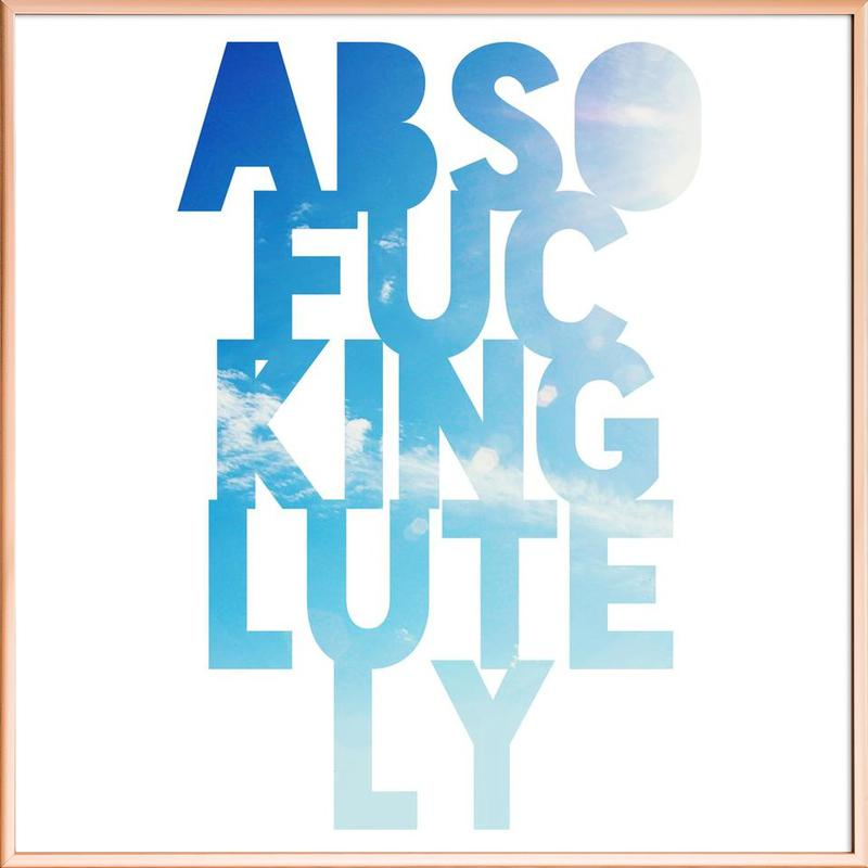 Abso...lutely! Poster in Aluminium Frame