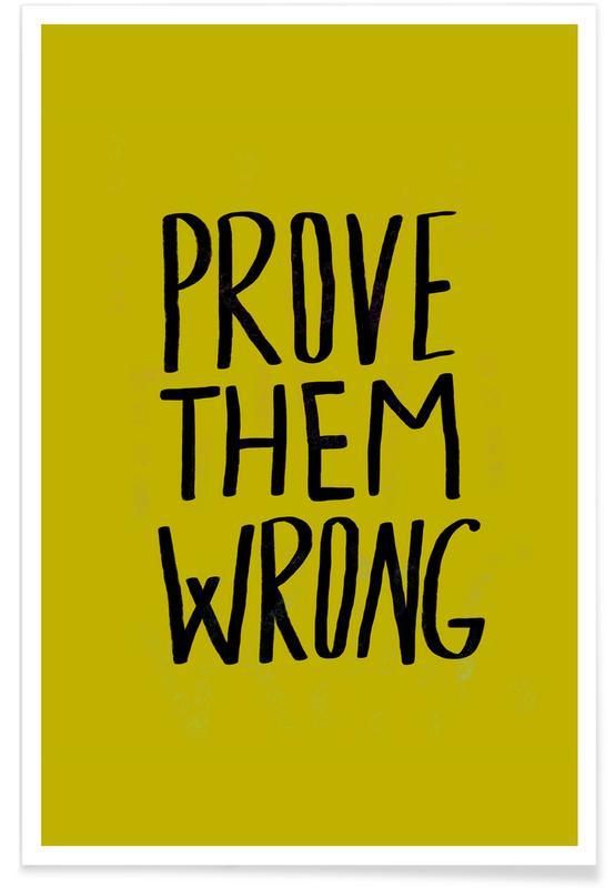 Glückwünsche, Zitate & Slogans, Prove Them Wrong -Poster