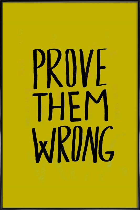 Prove Them Wrong Framed Poster