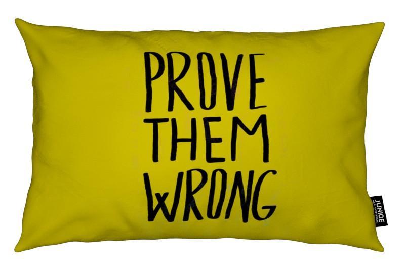 Félicitations, Citations et slogans, Prove Them Wrong coussin