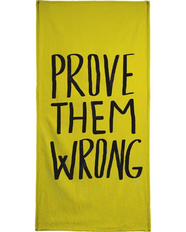 Glückwünsche, Zitate & Slogans, Prove Them Wrong -Handtuch