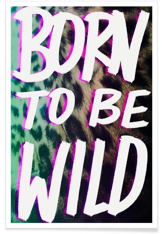 Citations et slogans, Born to be wild affiche