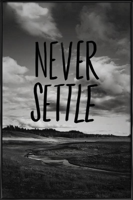 Never Settle -Bild mit Kunststoffrahmen