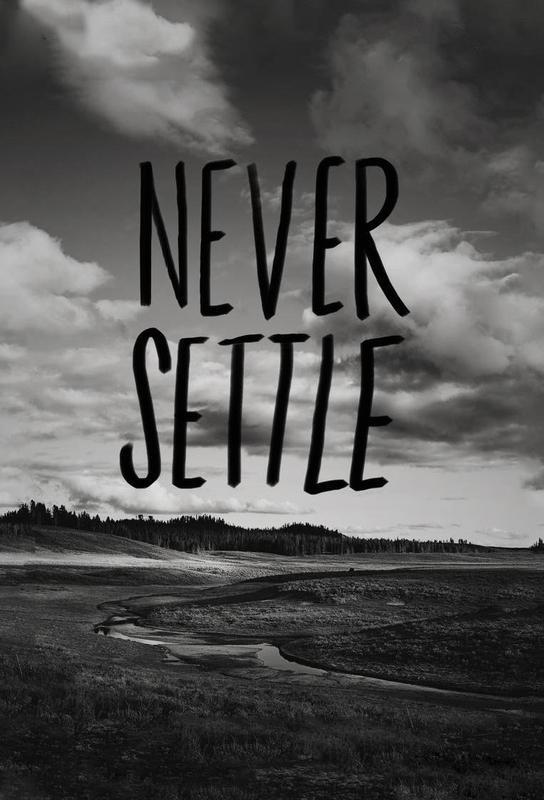 Never Settle -Acrylglasbild
