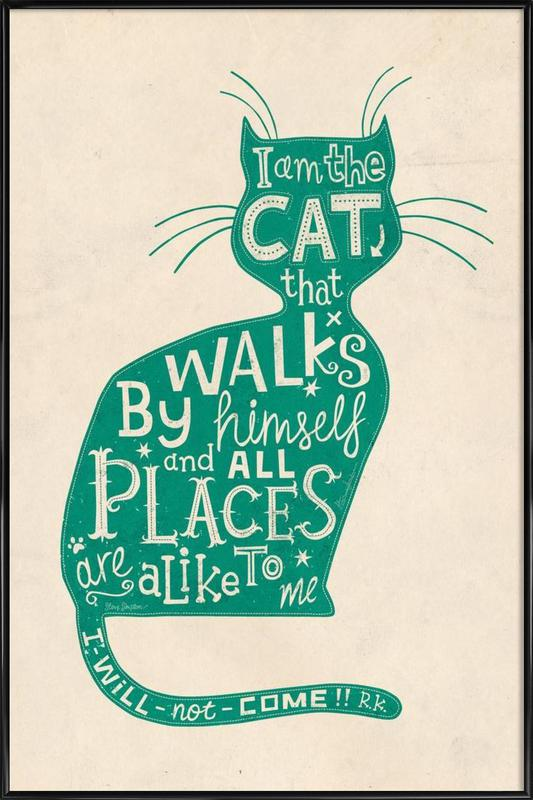 I am the Cat that walks by himself Framed Poster