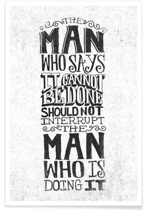 A man who says it cannot be done affiche