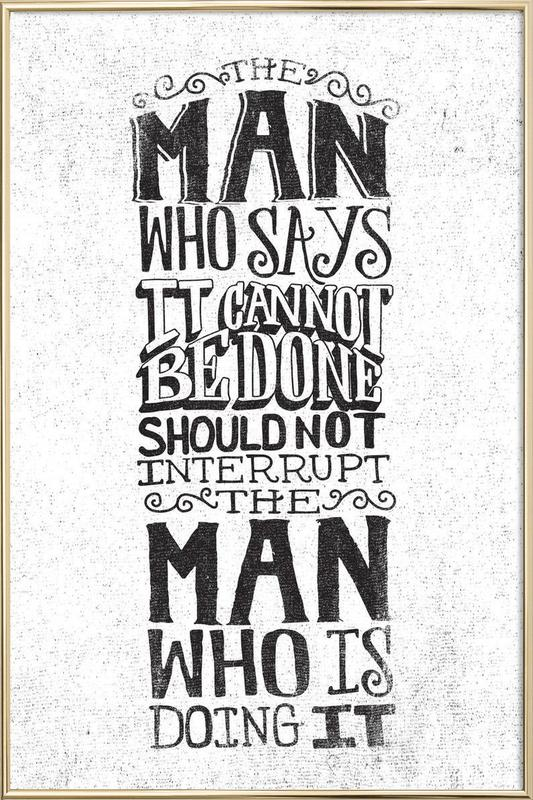 A man who says it cannot be done poster in aluminium lijst