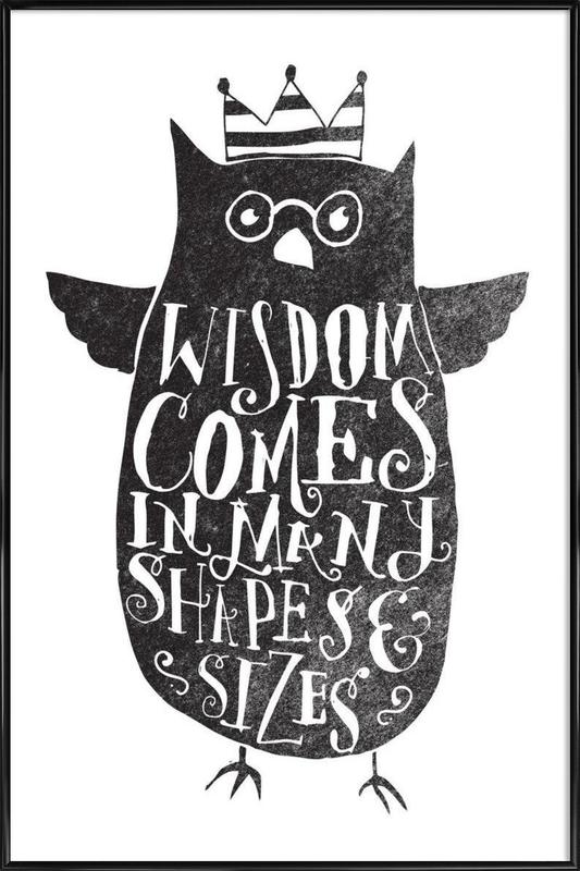 wisdom comes in many shapes and sizes Framed Poster