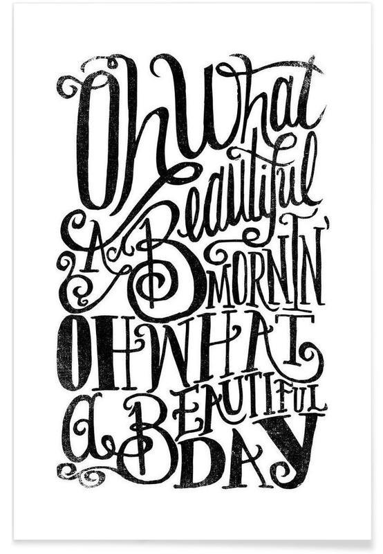 Noir & blanc, Citations et slogans, Oh what a beautiful mornin' affiche