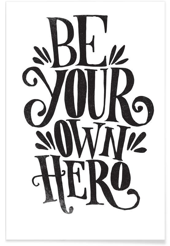 Zwart en wit, Motivatie, Quotes en slogans, Be Your Own Hero poster