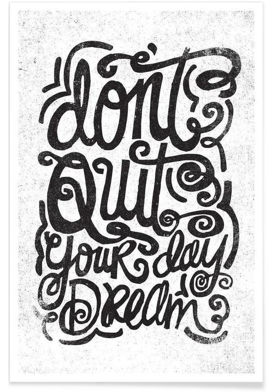 Zwart en wit, Motivatie, Quotes en slogans, don't quit your day dream poster