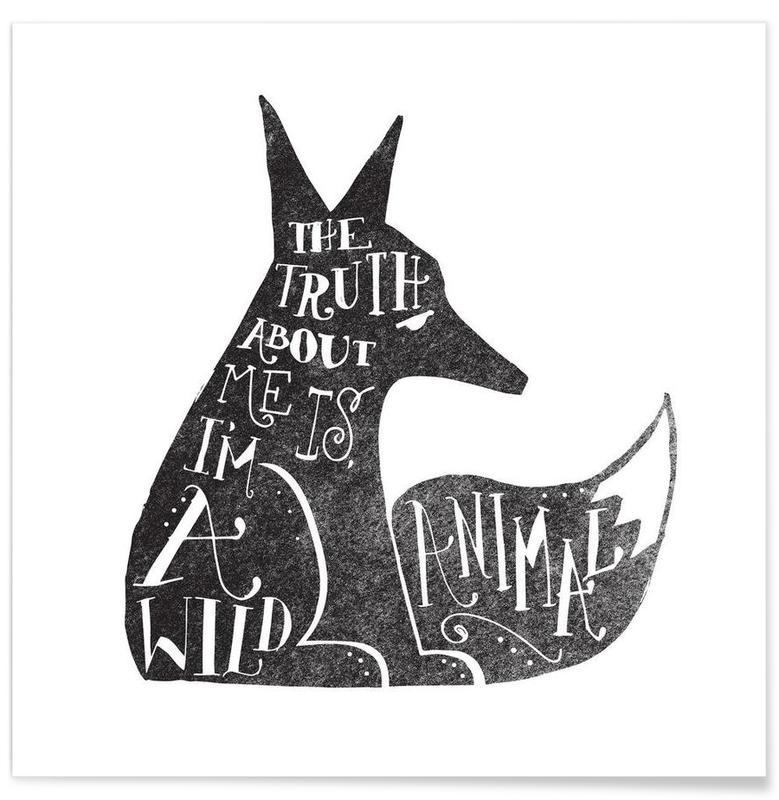 Renards, Noir & blanc, Citations et slogans, I'm a wild animal affiche