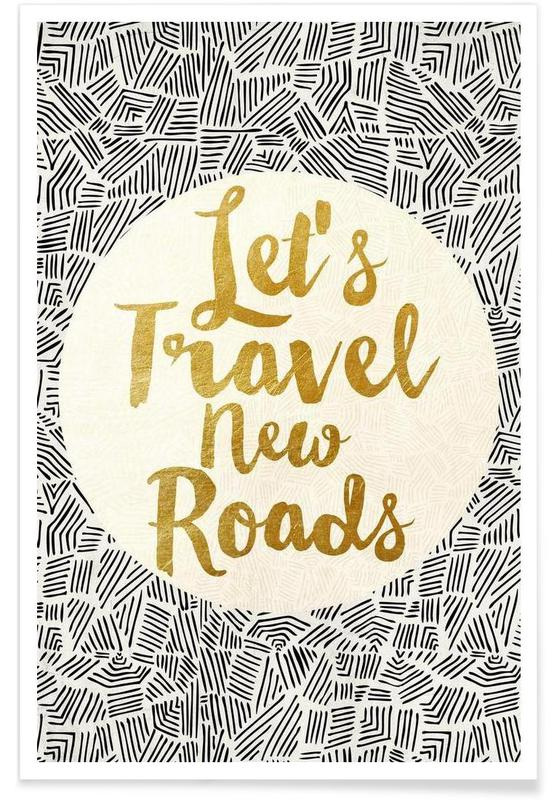 Motivational, Quotes & Slogans, Let's Travel New Roads Poster