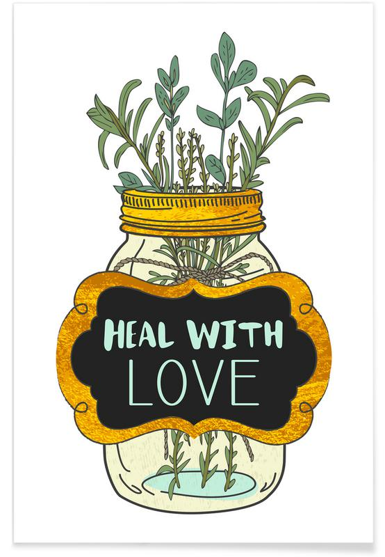 Quotes & Slogans, Heal with Love Poster