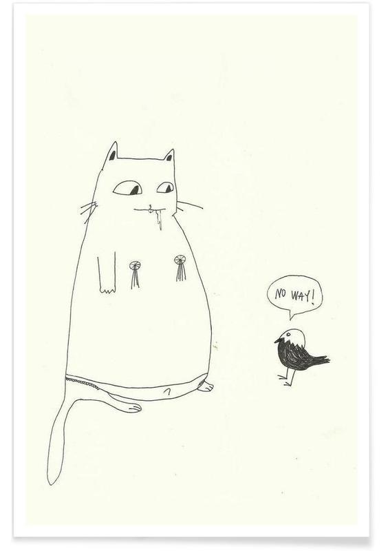 Sort & hvidt, Katte, Humor, No way I Plakat