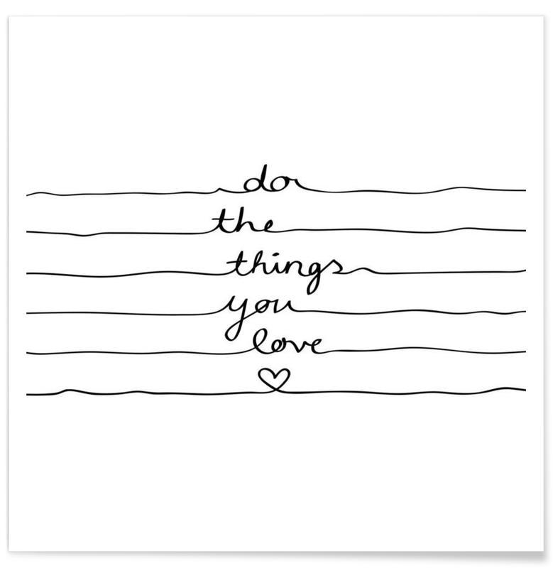 Noir & blanc, Motivation, Citations et slogans, Do The Things You Love affiche