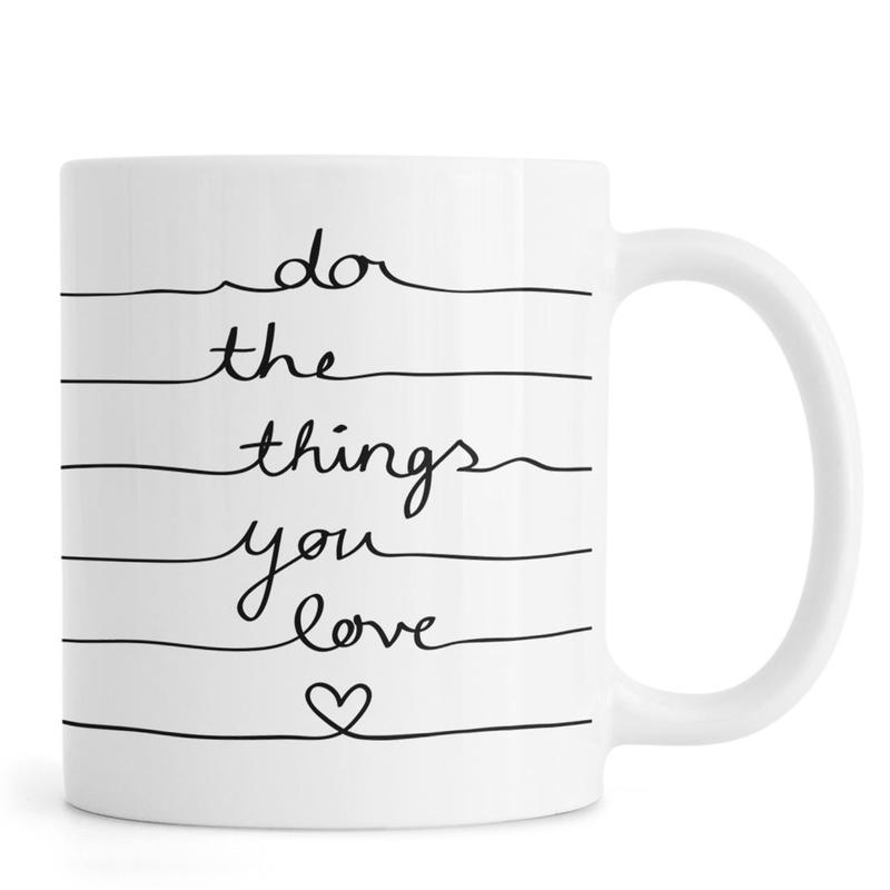 Do The Things You Love -Tasse