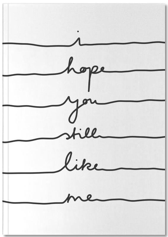 Excuses, Noir & blanc, I Hope You Still Like Me Notebook