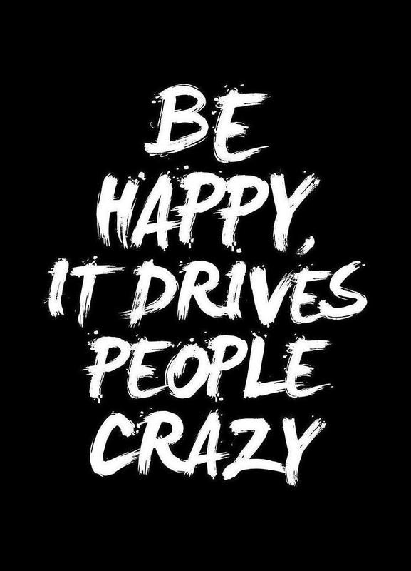 Be Happy It Drives People Crazy Canvas Print