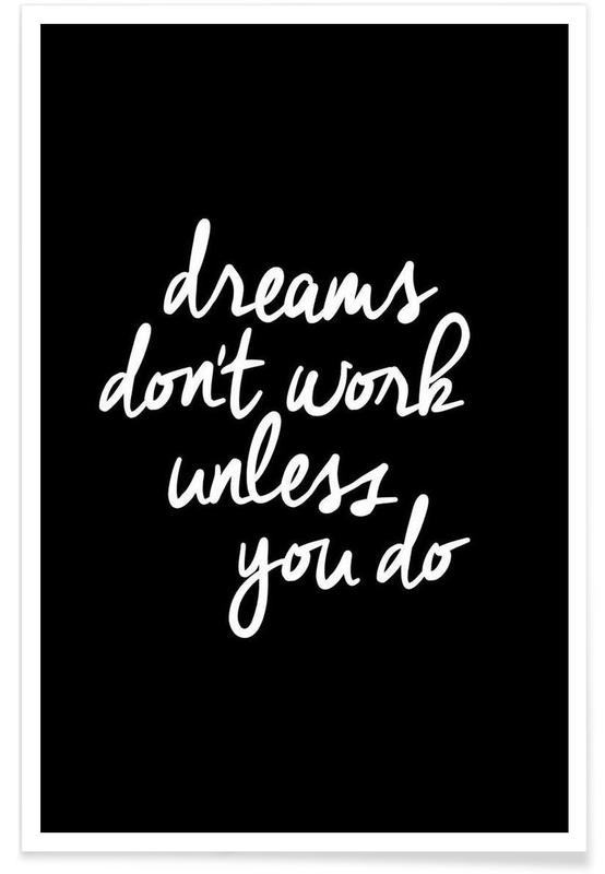 Dreams Dont Work Unless You Do affiche