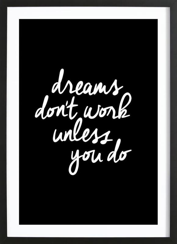 Dreams Dont Work Unless You Do Framed Print