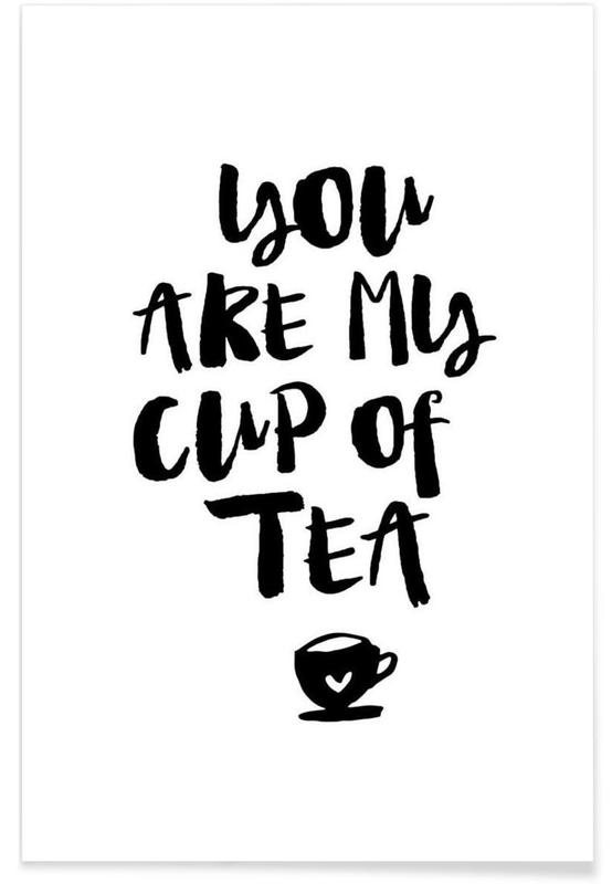 Valentine's Day, Black & White, Quotes & Slogans, You Are My Cup Of Tea Poster