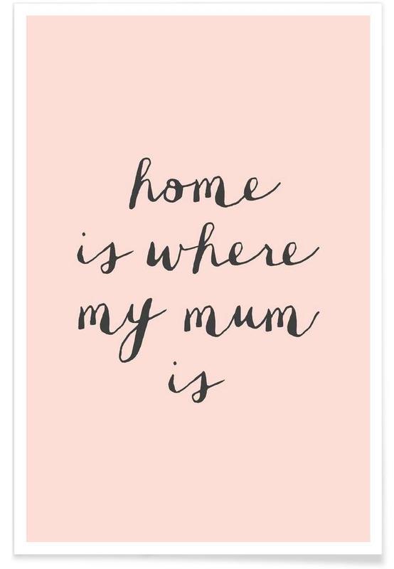 Fête des mères, Citations et slogans, Home Is where My Mum Is affiche