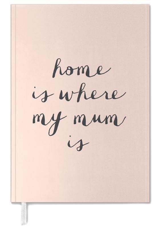 Moederdag, Quotes en slogans, Home Is where My Mum Is agenda