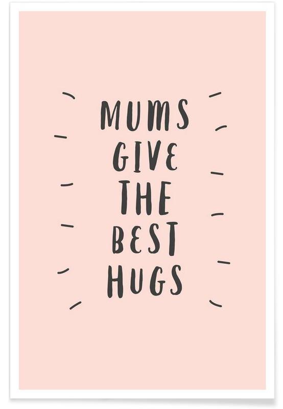 Fête des mères, Citations et slogans, Mums Give The Best Hugs affiche