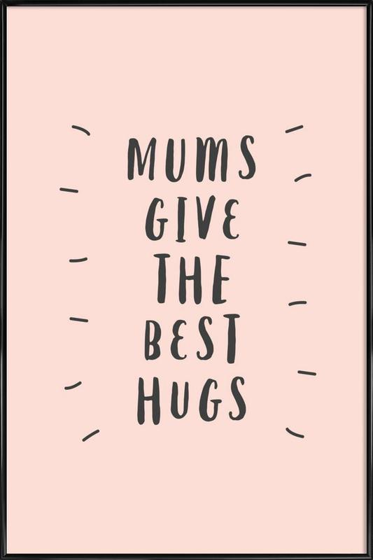 Mums Give The Best Hugs ingelijste poster
