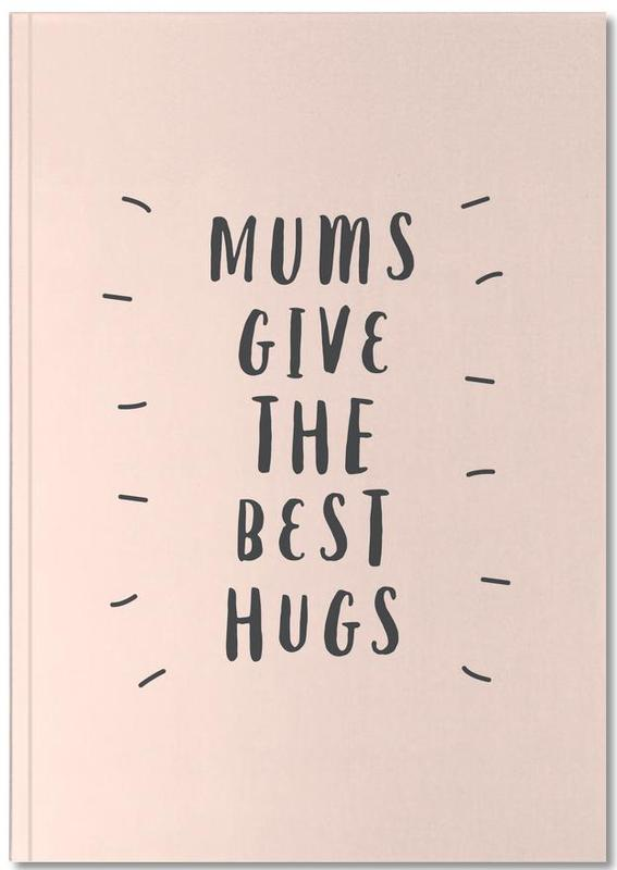 Mums Give The Best Hugs Notebook