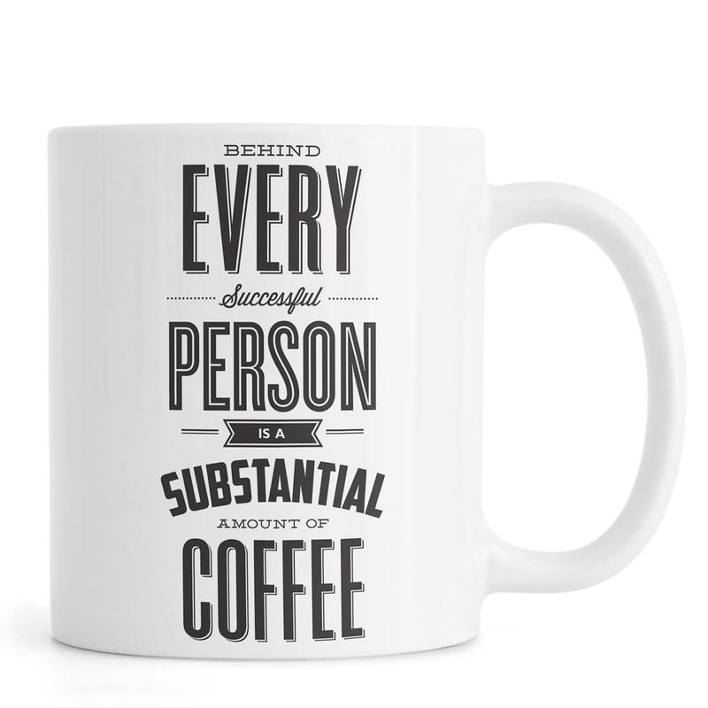 Behind Every Person -Tasse